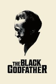 The Black Godfather 2019 HD Watch and Download