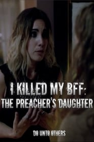Zemsta córki kaznodziei / I Killed My BFF: The Preacher's Daughter / Do Unto Others (2018)