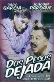 Dos pesos dejada