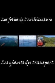 Les folies de l'architecture – Les géants du transport