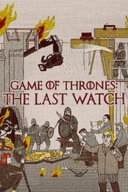 Game of Thrones The Last Watch Free Download HD 720p