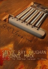 Stevie Ray Vaughan and Lonnie Mack: Live at the American Caravan TV Show 1986