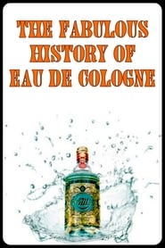 The Fabulous History of Eau de Cologne