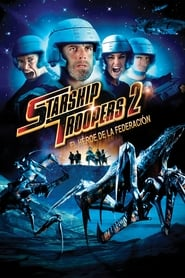 Invasión 2 Starship Troopers 2: Hero of the Federation Película Completa HD 1080p [MEGA] [LATINO]