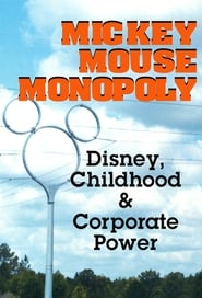 Mickey Mouse Monopoly: Disney, Childhood & Corporate Power