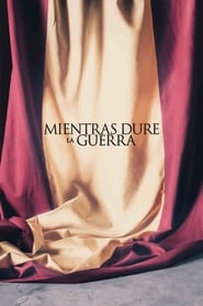 Mientras dure la guerra (2019) | While at War
