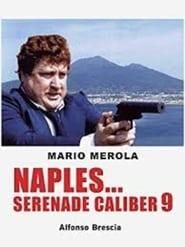 Naples… Serenade Caliber 9