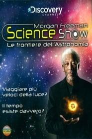 Morgan Freeman Science Show - Viaggiare più veloci della luce -- Il tempo esiste davvero 2012