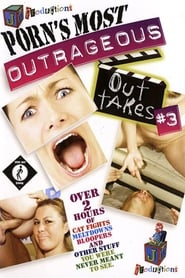 Porn's Most Outrageous Outtakes 3 (2009)