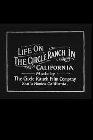 Life on the Circle Ranch in California 1912