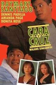 Watch Cara y Cruz: Walang Sinasanto! (1996)