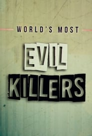 World's Most Evil Killers 2018