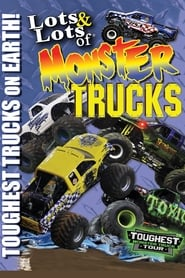 Lots and Lots of Monster Trucks - Toughest Trucks on Earth!