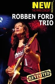 Robben Ford Trio: New Morning - The Paris Concert Revisted 2009