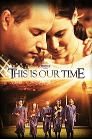 This Is Our Time en streaming