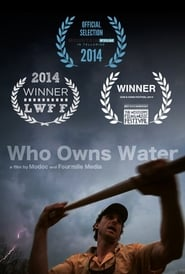 Who Owns Water (2014)