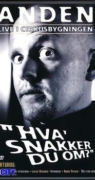 Anders Matthesen: Anden live i Cirkusbygningen - Hva' snakker du om? 2001
