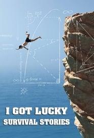 I Got Lucky: Survival Stories 2021