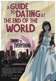A Guide to Dating at the End of the World (2019)