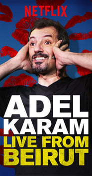View Adel Karam: Live from Beirut (2018) Movies poster on Ganool