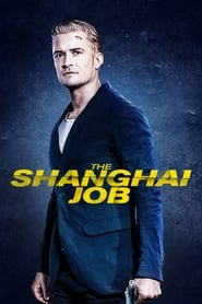 The Shanghai Job [2017]