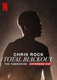Chris Rock Total Blackout: The Tamborine Extended Cut (2021) poster