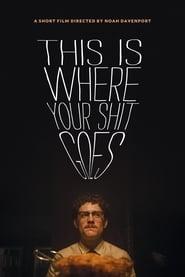 مشاهدة فيلم This Is Where Your Shit Goes مترجم