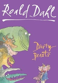 Roald Dahl's, Dirty Beasts (2005)