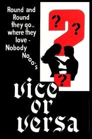 Vice or Versa