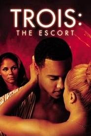 Trois: The Escort (2004)