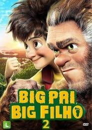 Big Pai, Big Filho 2