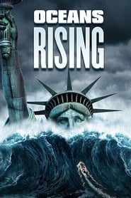 Oceans Rising (2017) 1080P 720P 420P Full Movie Download