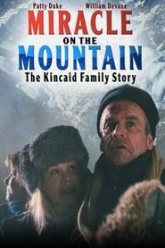 مترجم أونلاين و تحميل Miracle on the Mountain: The Kincaid Family Story 2001 مشاهدة فيلم