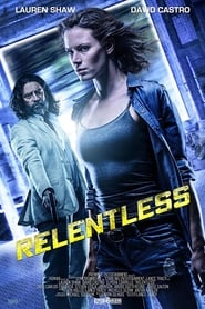 Relentless (2018) Full Movie Watch Online Free