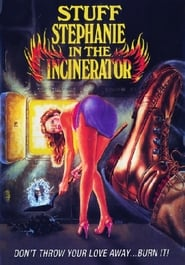 Stuff Stephanie in the Incinerator (1990)