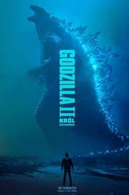 Godzilla II: Król potworów / Godzilla: King of the Monsters (2019)