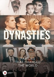 Dynasties The Families That Changed the World