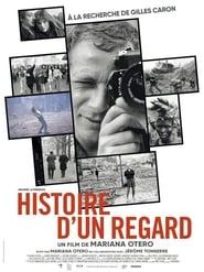 Regardez Histoire d'un regard – A la recherche de Gilles Caron Online HD Française (2019)