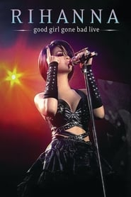Rihanna: Good Girl Gone Bad (Live) (2008)