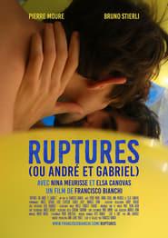 Regardez Ruptures (ou André et Gabriel) Online HD Française (2016)