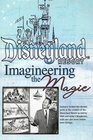 Disneyland Resort: Imagineering The Magic