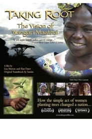 Taking Root: The Vision of Wangari Maathai (2008)