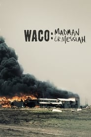 Waco: Madman or Messiah 2018