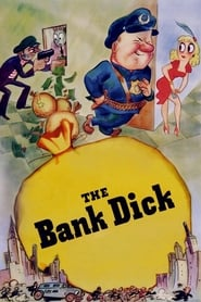 The Bank Dick streaming