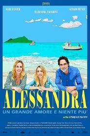Alessandra – Un grande amore e niente più (2020)