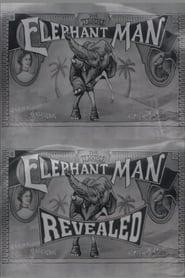 The Terrible Elephant Man Revealed