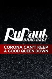 RuPaul's Drag Race: Corona Can't Keep a Good Queen Down (2021)