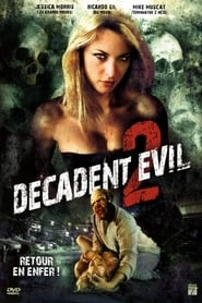 Film Decadent Evil 2 streaming