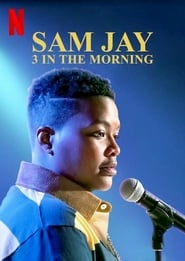 Sam Jay: 3 in the Morning : The Movie | Watch Movies Online