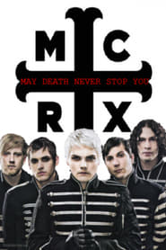 My Chemical Romance: May Death Never Stop You - Regarder Film en Streaming Gratuit